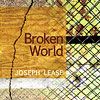 Joseph Lease, Broken World