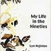My Life in the Nineties, Lyn Hejinian