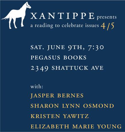 XANTIPPE PEGASUS BOOKS DOWNTOWN Jasper Bernes Sharon Lynn Osmond Kristen Yawitz Elizabeth Marie Young
